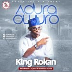 MUSIC: King Rokan - Adura Owuro (Morning Prayer)