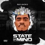 ALBUM: Rayjacko - State Of Mind