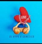 DJ Hype Ft. Genezico - Love