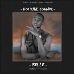 MUSIC: Hofishal Sounds – Belle