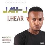 MUSIC: Jah J - I Hear (Prod. Empire)