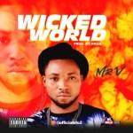 MUSIC: Mr V - Wicked World (Prod. Kraq)