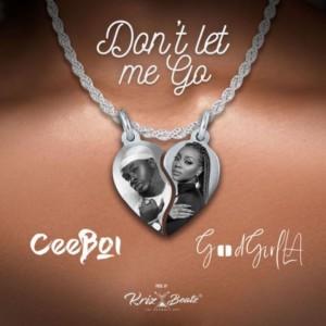 Ceeboi – Don't Let Me Go Ft. GoodGirl LA