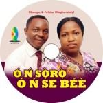 Gbenga & Foluke Olugbeminiyi – Ó Ń SÒRÒ Ó Ń SE BÉÈ