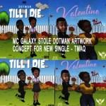 Mc Galaxy stole Dotman artwork concept for new single – TMAQ