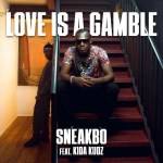 AUDIO + VIDEO: Sneakbo – Love Is A Gamble Ft. Kida Kudz
