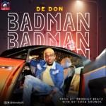 De Don – Badman (Prod. ProdigyBeatz)