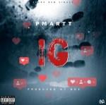 AUDIO+VIDEO: Pmartt – IG (Prod. BDZ)