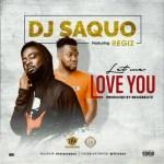 DJ Saquo – Let Me Love You Ft. Regiz