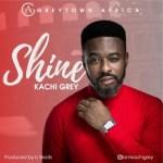Kachi Grey - Shine (Prod. IJ Beats)