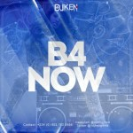 DJ Ken Gifted - B4Now (Mix)
