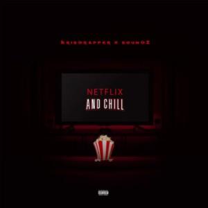Krisdrapper Ft. Soundz - Netflix And Chill