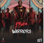 ALBUM: 2Baba – Warriors