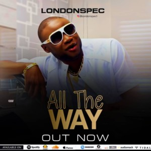 VIDEO: LondonSpec – All The Way