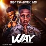 Bright Star Ft. Diamond Jimma - Way (Prod. MDHazz)