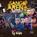 DJ Water (H2O) - Sango Arena Mixtape