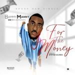 Bammy Manny – For The Money