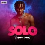 Dopeman Twizzy – Solo