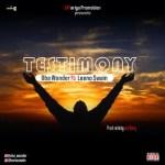 Oba Wonder – Testimony Ft. Leeno Swain (Prod. Joe Waxy)