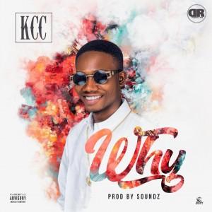 KCC - WHY (Prod. Soundz)