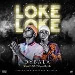 Dybala Ft. Oluwacoded – Loke Loke