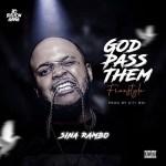 Sina Rambo Ft. Citiboi – God Pass Them