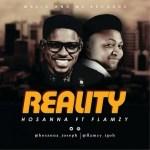 Hosanna Ft. Flamzy – Reality