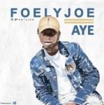 Foelyjoe – Aye (Prod. JBright)