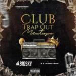 DJ Biosky – Club Trap Mixtape