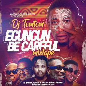 DJ Tomtom - Egungun Becareful Mix