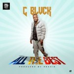 AUDIO + VIDEO: C Blvck – All The Best