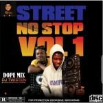 Dj Twisten X Dj Pojam - Street No Stop Vol1 Mixtape