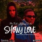 Mr Fresh Ft. Jaytizzy Banks - Showy Love