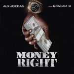 Alx Joedan Ft. Graham D - Money Right