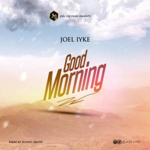 Joel Iyke - Good Morning
