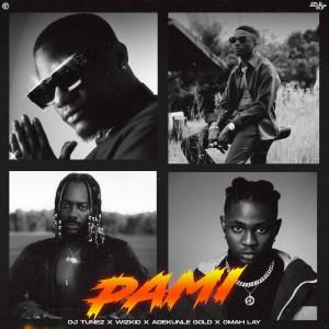 Download MP3: DJ Tunez - Pami Feat. Wizkid, Adekunle Gold & Omah Lay