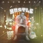 OluwaBoy – Hustle
