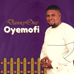 AUDIO + VIDEO: DannyOne – Oyemofi