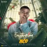 MOD – Everything Good