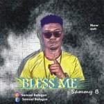 Sammy B - Bless Me (Prod. SD)