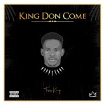 EP: Toss King - King Don Come   @tosskingF