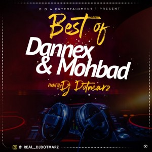 Dj Dotmarz - Best of Dannex & Mohbad