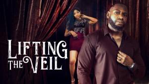 MOVIE: Lifting The Veil (Nollywood)
