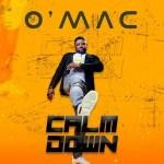 AUDIO + VIDEO: Omac - Calm Down