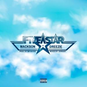 Mackson Ft. 27Dreezie - 5 Star