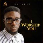 Jayclef - I Worship You