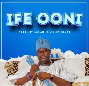 Ladani - Ife ooni (Prod. Jossybeatz)
