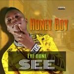 Honey Boy – Eye Don See Ft. JSnow x Smash B