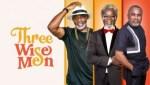 MOVIE: Three Wise Men (Nollywood)