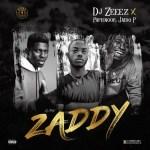 DJ Zeeez Ft. Jadio P & Papisnoop – Zaddy